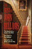 The Best of John Bellairs: The House with a Clock in Its Walls, The Figure in the Shadows, The Letter, the Witch, and the Ring