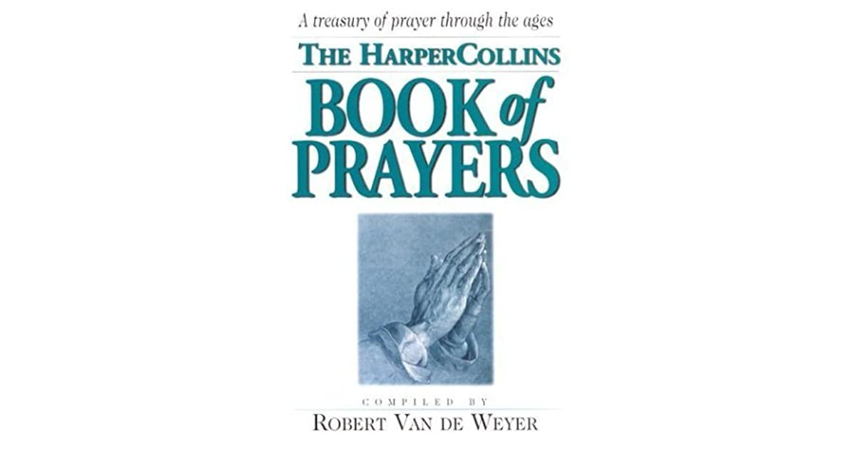Harpercollins Book Of Prayers A Treasury Of Prayers Through The