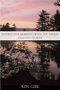 Instructive Moments with the Savior: Learning to Hear