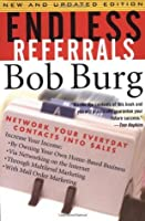 Endless Referrals: Network Your Everyday Contacts Into Sales