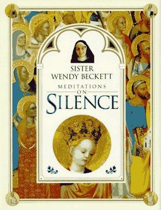 Sister Wendy Beckett Meditations on Silence