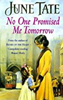 No One Promised Me Tomorrow