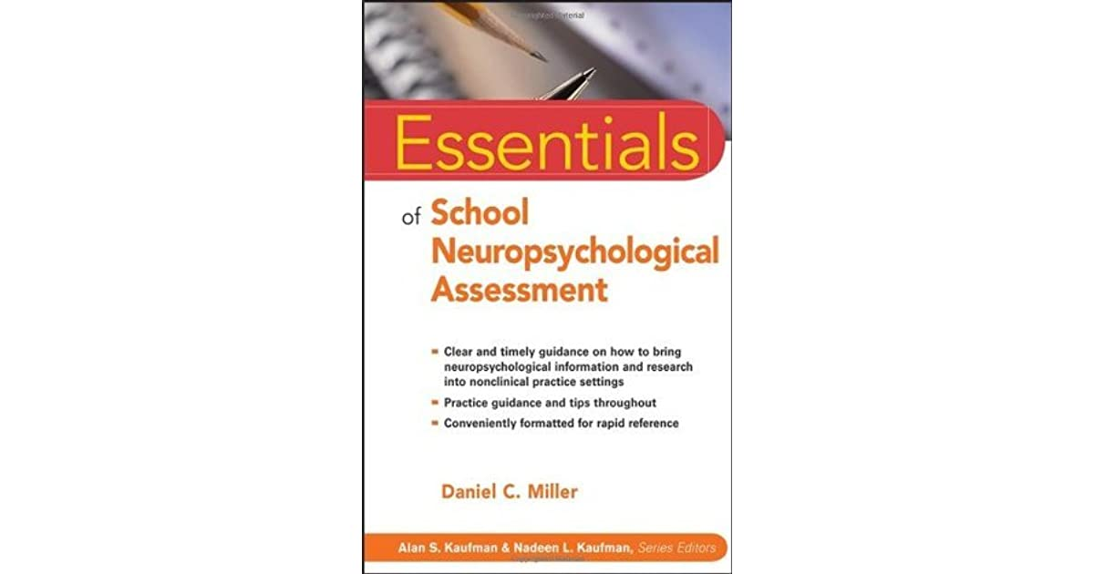 Ask Expert What Is Neuropsychological >> Essentials Of School Neuropsychological Assessment By Daniel C Miller