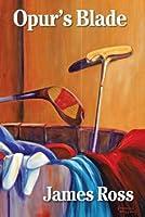 Opur's Blade (Prairie Winds Golf Course)