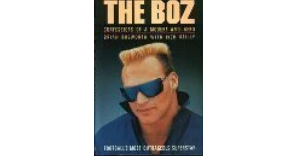 The Boz Confessions Of A Modern Anti Hero By Brian Bosworth