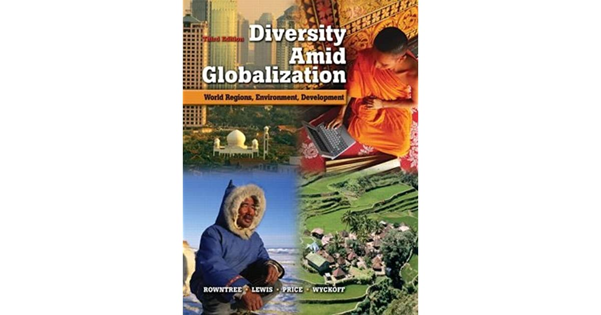 Diversity amid globalization world regions environment diversity amid globalization world regions environment development by lester rowntree fandeluxe Gallery