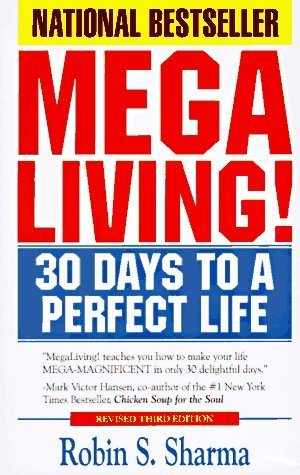 Megaliving-30-Days-to-a-Perfect-Life-The-Ultimate-Action-Plan-for-Total-Mastery-of-Your-Mind-Body-Character