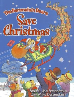 Save Christmas.The Berenstain Bears Save Christmas By Stan Berenstain