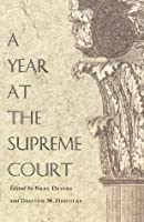A Year at the Supreme Court (Constitutional Conflicts)