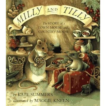 Milly and Tilly: The Story of a Town Mouse and a Country Mouse by Kate Summers