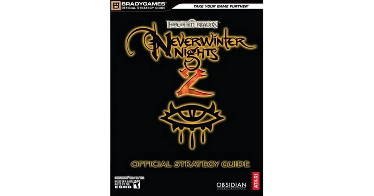 Neverwinter Nights 2 Official Strategy Guide By Brady Games