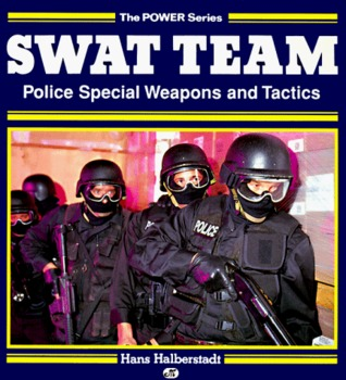 Swat Team: Police Special Weapons and Tactics