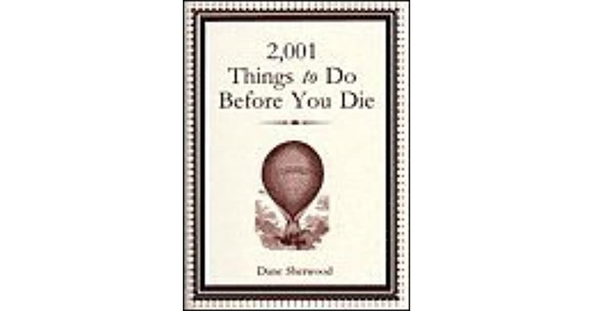 Life List: 100 Amazing Things To Do Before You Die