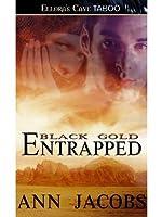 Entrapped (Black Gold, #4)