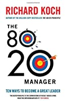 The 80/20 Manager: Simplify, Make the Most of Your Time, and be the Best