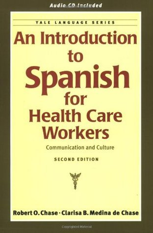 An Introduction to Spanish for Health Care Workers Communication and Culture, Third Edition