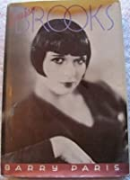 Louise Brooks: A Biography by Barry Paris