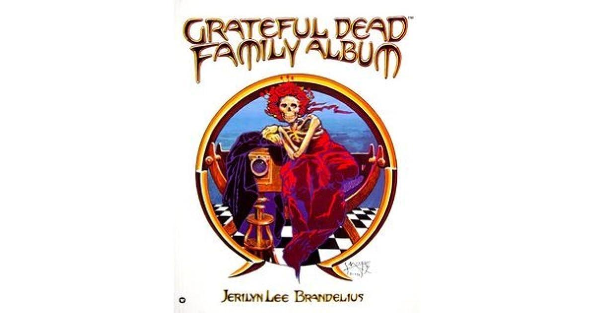 Grateful Dead Family Album by Jerilyn Brandelius