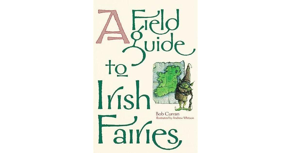 A Field Guide to Irish Fairies by Bob Curran