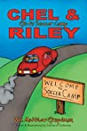Chel and Riley Go to Soccer Camp (Chel & Riley Adventures)
