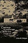 Common Landscape of America, 1580-1845