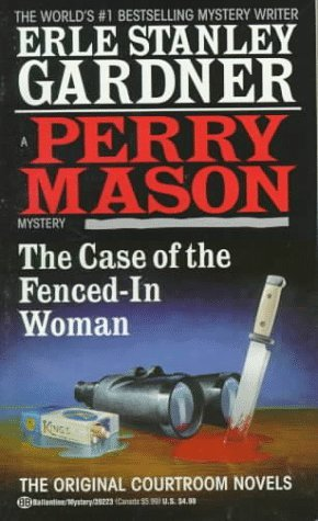 The Case of the Fenced-in Woman (Perry Mason, #81)