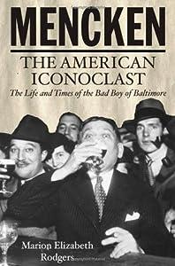 Mencken: The American Iconoclast