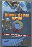 Happy Never After (Callahan Garrity Mystery, #4)