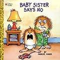 Baby Sister Says No!