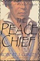 The Peace Chief: A Novel of the Real People