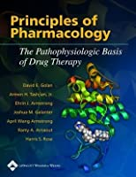 Principles of Pharmacology: The Pathophysiologic Basis of Drug Therapy