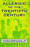 Allergic to the Twentieth Century by Peter Radetsky