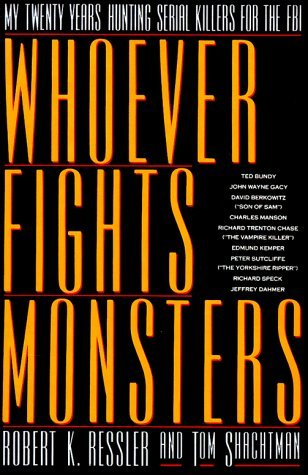 Whoever Fights Monsters: My Twenty Years Tracking Serial