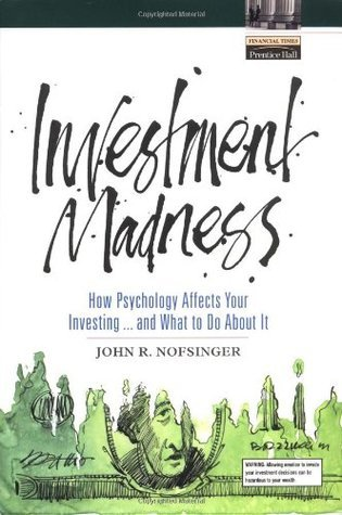 Investment Madness How Psychology Affects Your Investing.