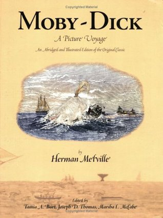 Moby-Dick: A Picture Voyage (An Abridged and Illustrated Edition of the Original Classic)