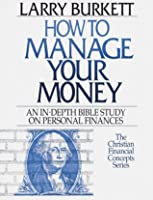How to Manage Your Money (Christian Financial Concepts Series)
