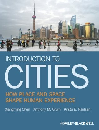 Introduction to Cities: How Place and Space Shape Human