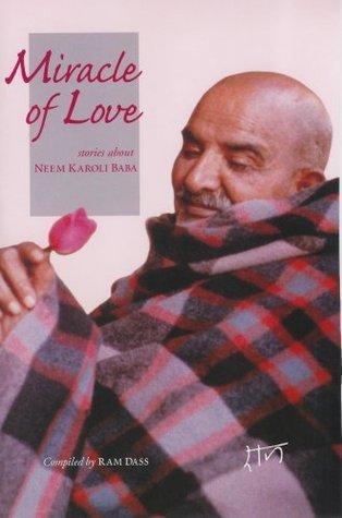 Miracle of Love Stories about Neem Karoli Baba