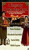A Regency Christmas Carol by Mary Balogh