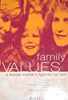 Family Values: A Lesbian Mother's Fight for Her Son