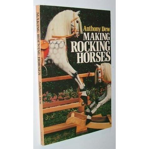 Making Rocking Horses By Anthony Dew