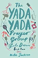 The Yada Yada Prayer Group Gets Down (Yada Yada Series)