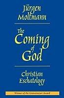 The Coming of God: Christian Eschatology