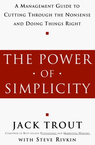 The Power of Simplicity by Jack Trout