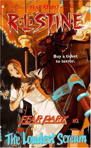The Loudest Scream (Fear Park, #2)