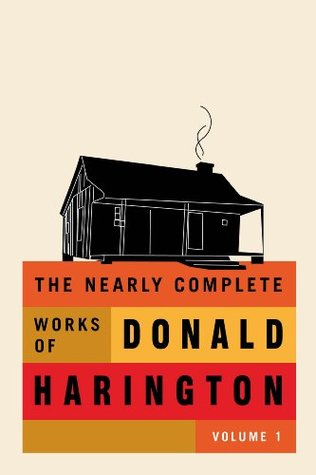The Nearly Complete Works of Donald Harington, Volume 1