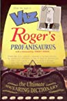 Roger's Profanisaurus: The Ultimate Swearing Dictionary