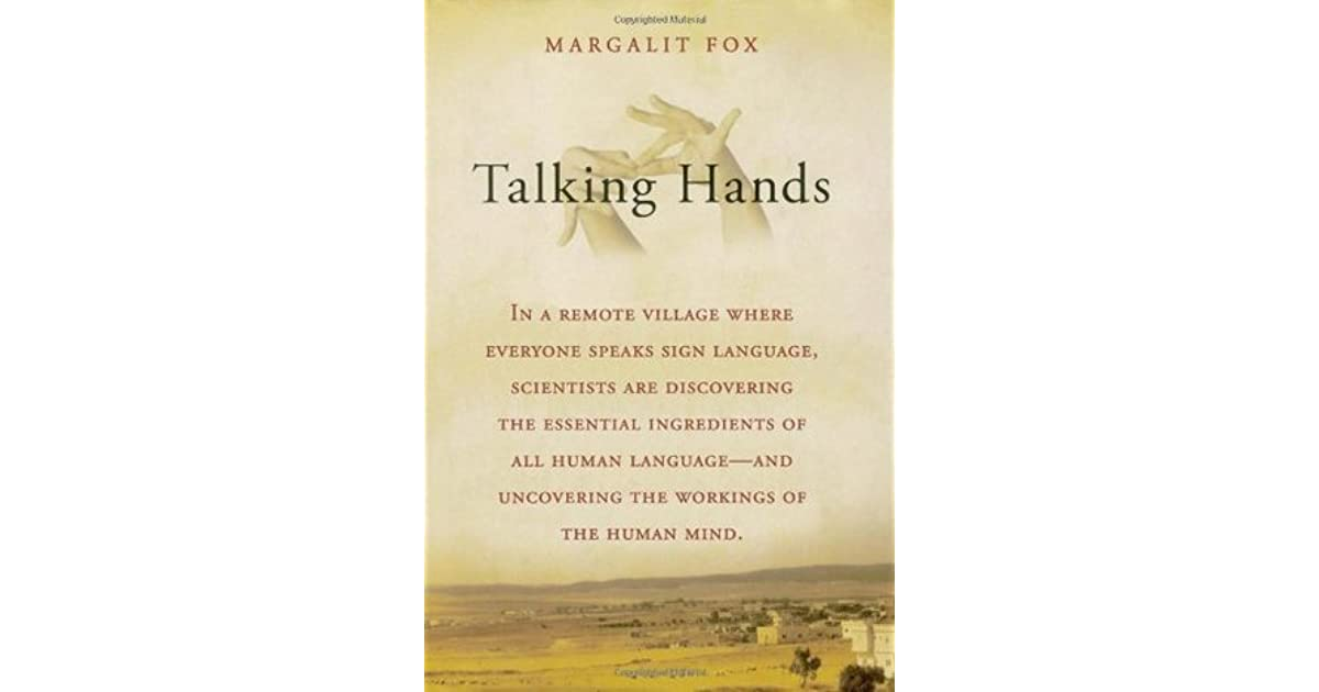 Talking hands what sign language reveals about the mind by talking hands what sign language reveals about the mind by margalit fox fandeluxe Choice Image