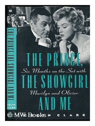 The Prince, the Showgirl, and Me: Six Months on the Set With
