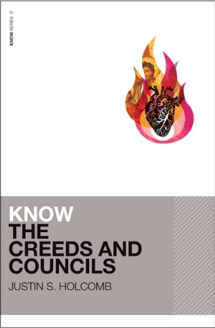 Know the Creeds and Councils (KNOW Series)